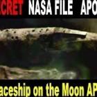 TOP SECRET NASA FILE –  ALIEN SPACESHIP ON THE MOON !