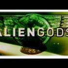 ALIEN GODS (The Documentary)