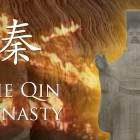 Discovering China – The Qin Dynasty—China's First Dynasty