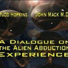 EXPLORING THE ALIEN ABDUCTION EXPERIENCE: Budd Hopkins and John Mack M.D. – LIVE DEBATE