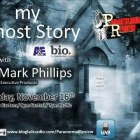 Paranormal Review Radio – My Ghost Story with Executive Producer Mark Phillips