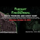 Pursuit of the Paranormal Event – Meet the Irate Gamer! Movie Premiere, Ghost Hunt