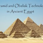 Pyramid and Obelisk Technology in Ancient Egypt